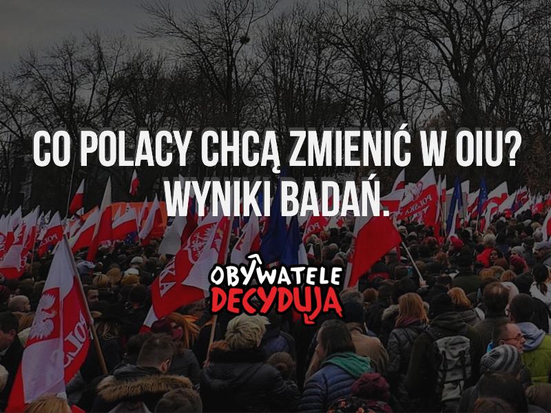 Co Polacy chcą zmienić w OIU?